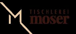 Tischlerei Moser - Meisterbetrieb in Esternberg
